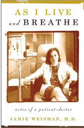 As I Live and Breathe - Jamie Weisman M. D. book
