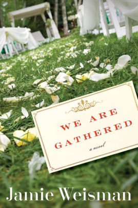 We Are Gathered - Jamie Weisman M. D. book
